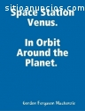 Space Station Venus. In Orbit Around The