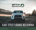 Car Title Loans Kelowna without checking