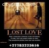 Lost love spiritual healer +27783223616