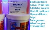 Botcho cream & Yodi pills for hips,bums