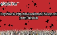 100% verified 700-265 Exam Questions & A