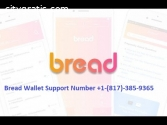 Bread Wallet Support Number +1-(817)-385