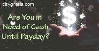 Cash Till Payday Loan: No Credit Check