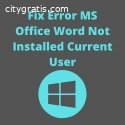 How to Fix Error MS Office Word Not Inst
