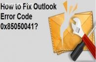 How to Fix Outlook Error Code 0x85050041