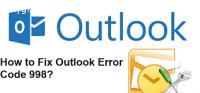 How To Fix Outlook Error Code 998?
