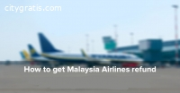 How To Get Malaysia Aairlines Rrefund